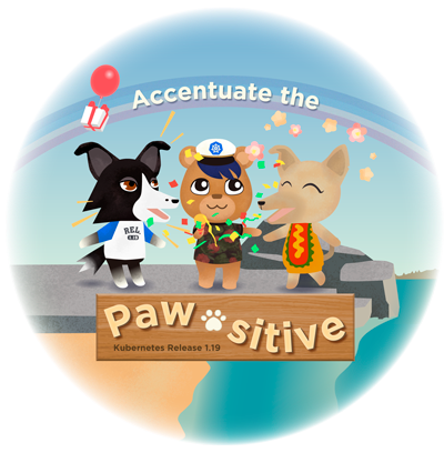 """Kubernetes 1.19 theme is """"accentuate the paw-sitive"""""""