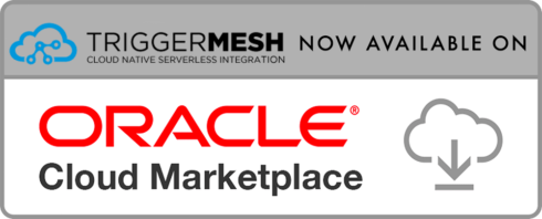 Triggermesh available on Oracle Cloud Marketplace